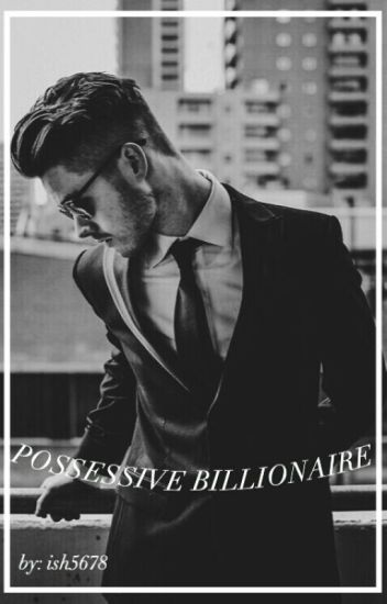 Possessive Billionaire