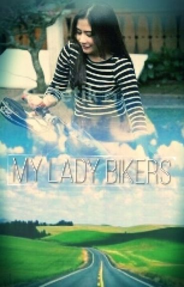 My lady bikers