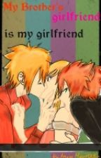 My Brother's girlfriend is my girlfriend(book 1) by AnyssHeartfilia