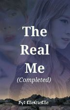 The Real Me [COMPLETED] by UnknowName_09