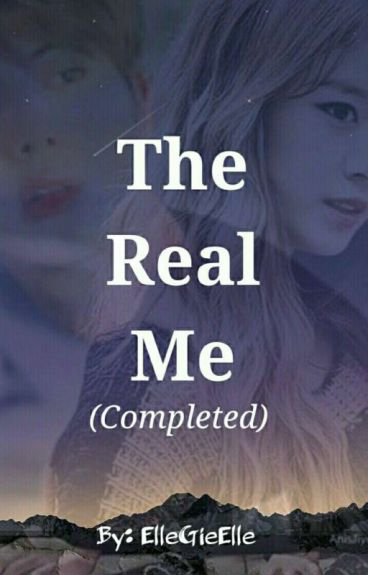 The Real Me [COMPLETED]
