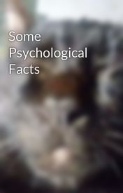 Some Psychological Facts by romellapautan