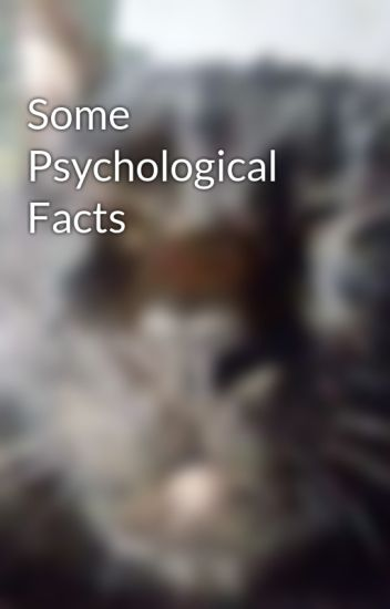 Some Psychological Facts