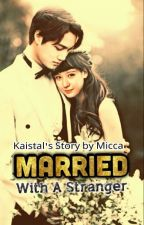 Married With a Stranger by Meccaila