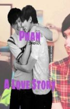 Phan A Love Story by _Books1031_