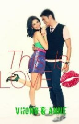 This is Love (Teens: Anne and Vhong)❤❤❤