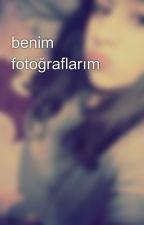 benim fotoğraflarım by bahtenur