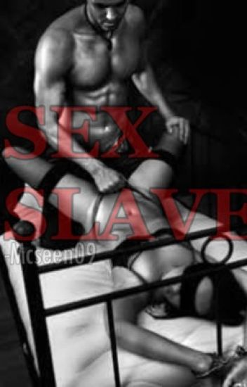 SEX SLAVE [BOOK I]