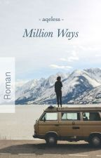 Million Ways by aqeless