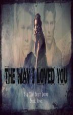 The Way I Loved You-WTLGD2 by AddictingFanFiction