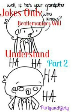 Jokes Only Beatlemaniacs Will Understand Part 2 by BohemianBrunette