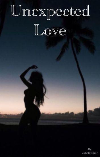Unexpected Love || Camila Cabello