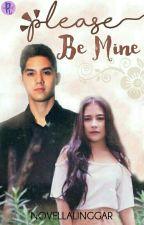 Please Be Mine by NovellaLinggar