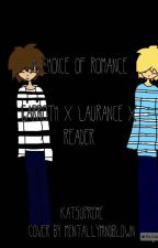 Choice of Romance ( A Garroth X Laurance X Reader Story )|Completed| by katsupreme