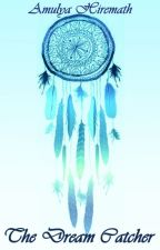 The Dream Catcher by Taydream17