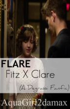 FLARE Fitz X Clare (Degrassi Fanfic) by AquaGirl2damax