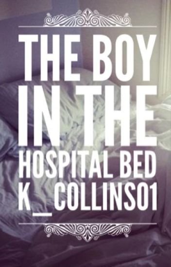 The boy in the hospital bed