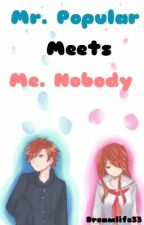 Mr. Popular meets Ms.Nobody by DreamLife33
