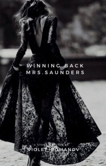 Winning back Mrs. Saunders(Complete)
