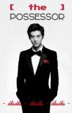 The Possessor (Luhan Exo Fanfic) by dksdks