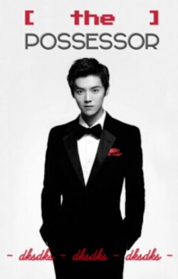 The Possessor (Luhan Exo Fanfic)