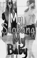 My Seobang, My Baby by Eclipseu_