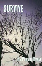 SURVIVE by PranitaDewan