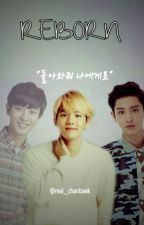 Reborn [END] by real__chanbaek