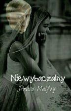 Niewybaczalny - Draco Malfoy Story by rain_slythgirl