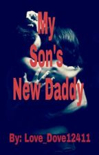 My Son's New Daddy by Love_Dove12411