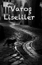 Varoş Liseliler by suskun_perii1907