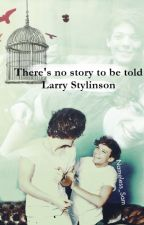 There's no story to be told || Larry Stylinson by Nameless_Sam