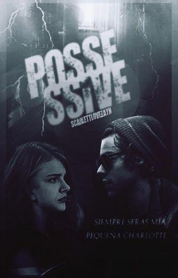 Possessive© |H.S| (CORRIGIENDO) [PAUSADA]