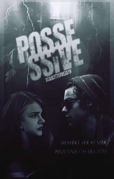 Possessive© |H.S| (CORRIGIENDO)