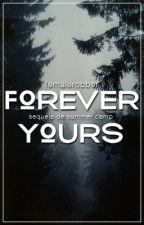 Forever Yours | Sequela de Summer Camp by femalerobber