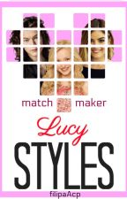 Lucy Styles - Matchmaker by filipaAcp