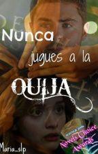 Nunca Juegues A La Ouija by Maria_slp