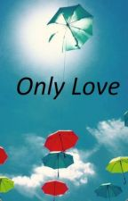 Only Love by manichat