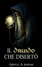 Il Druido che disertò [COMING SOON] by Varura