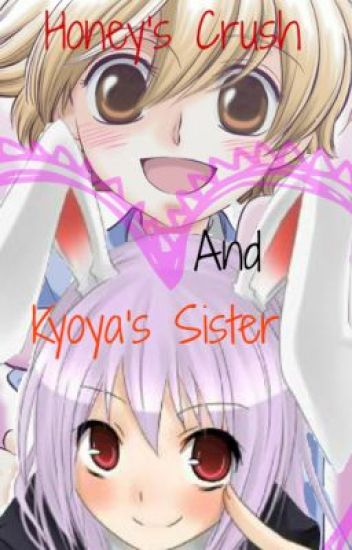 Honey's Crush and Kyoya's Sister. [Another weird love story] [Honey X OC] [OLD]