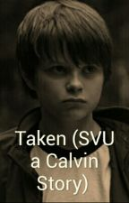 Taken (SVU a Calvin (Charlie Tahan) story) by svuforever