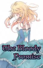 The Bloody Promise by zerolover713