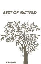 Best of Wattpad [Abgebrochen] by AyemAnge