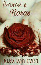 Aroma a Rosas [Gore] by AlexVanEwen
