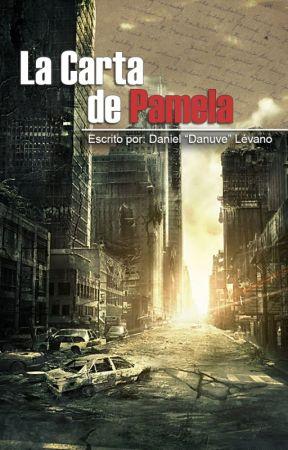 La Carta de Pamela [Corrigiendo] by ProyectoDanuve