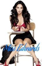 Miss Edwards [LESBIAN STORY] by thmighty_maddie