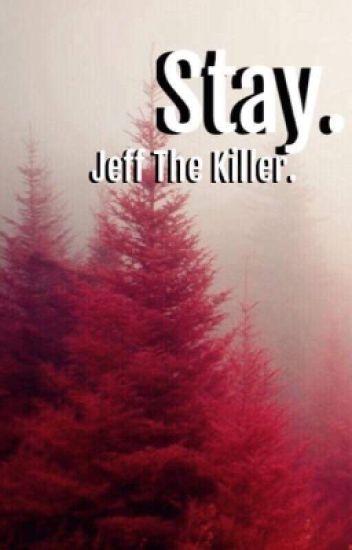 Quedate conmigo ¿si? | Jeff The Killer| Terminada.