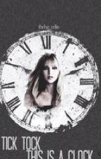 Tick Toc, This Is A Clock by LasharrifiaShelton