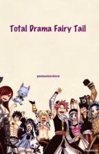Total Drama Fairy Tail by PandaUnicornLover