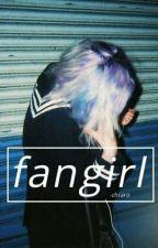"""""""Fangirl""""↭elrubius. by -longwayhood"""